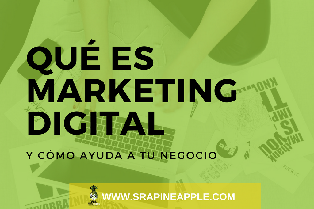 que_es_marketing_digital_srapineapple