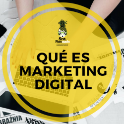 que-es-el-marketing-digital-srapineapple