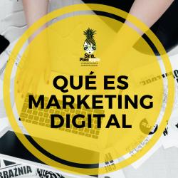 que-es-el-marketing-digital-srapineapple