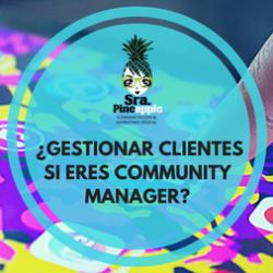 como gestionar clientes si eres community manager